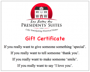 Presidents' Suites gift certificate in Haileybury / faire l'achat de certificat cadeau des Suites des Présidents à Témiskaming Shores